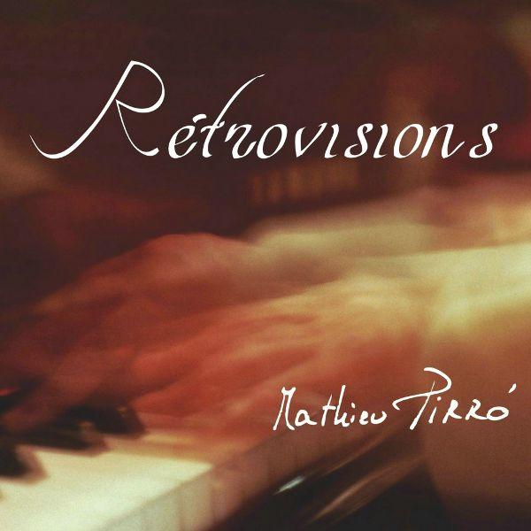 Pochette de Rétrovisions le 4è album de Mathieu Pirró